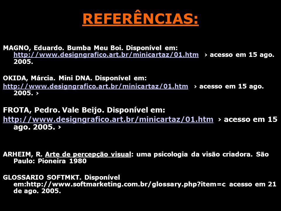REFERÊNCIAS: FROTA, Pedro. Vale Beijo. Disponível em: