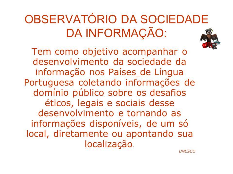 OBSERVATÓRIO DA SOCIEDADE DA INFORMAÇÃO: