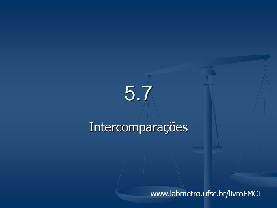 5.7 Intercomparações