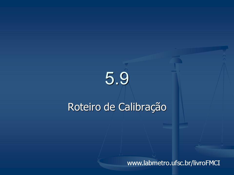 5.9 Roteiro de Calibração