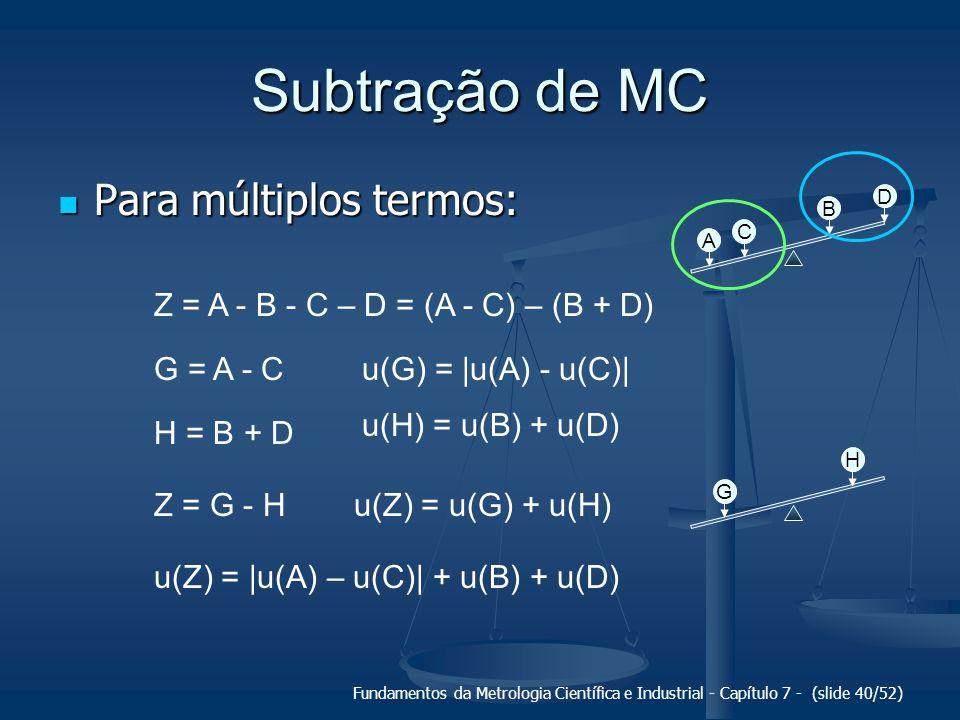 Subtração de MC Para múltiplos termos: