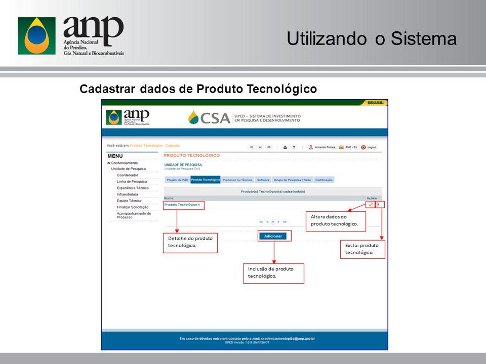 Utilizando o Sistema Cadastrar dados de Produto Tecnológico