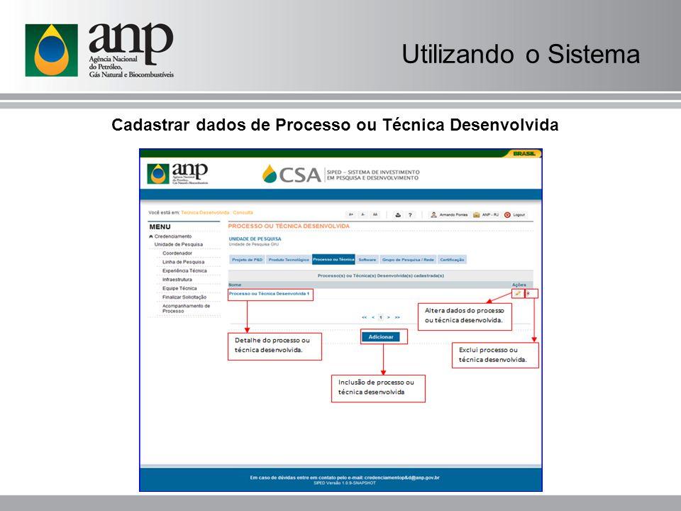 Utilizando o Sistema Cadastrar dados de Processo ou Técnica Desenvolvida