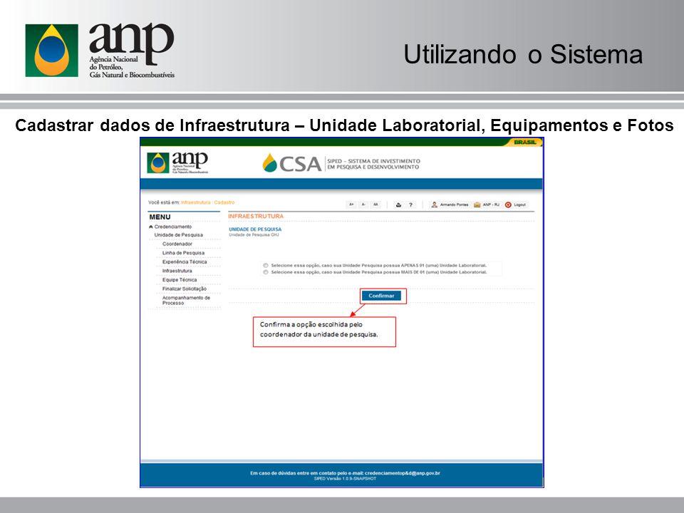 Utilizando o Sistema Cadastrar dados de Infraestrutura – Unidade Laboratorial, Equipamentos e Fotos