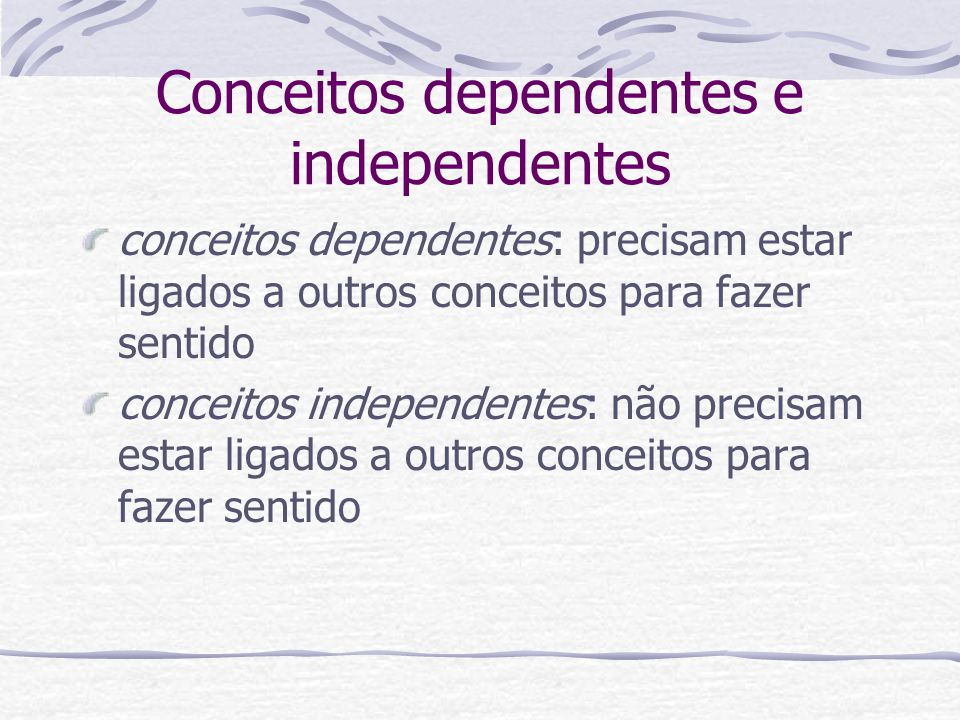 Conceitos dependentes e independentes