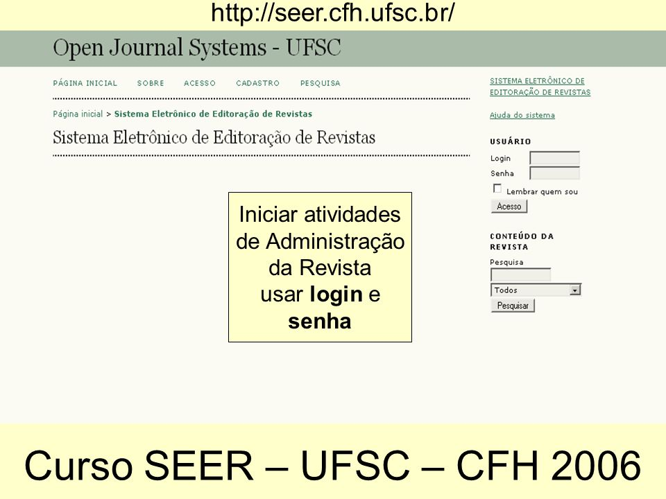 Curso SEER – UFSC – CFH 2006 http://seer.cfh.ufsc.br/