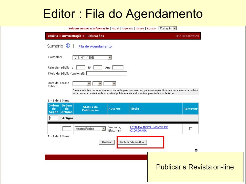 Editor : Fila do Agendamento