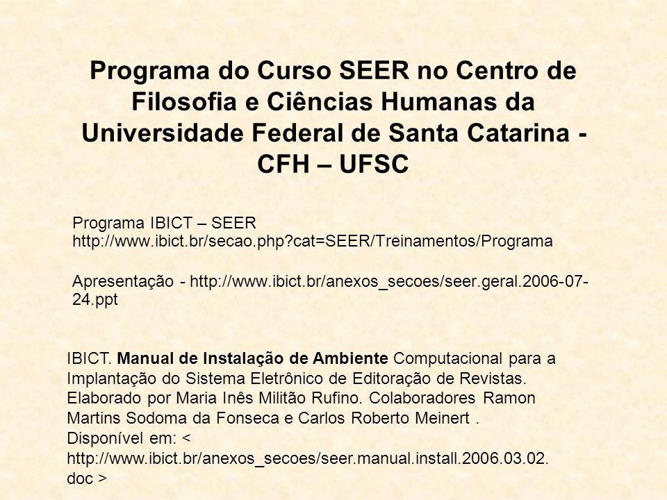 Programa do Curso SEER no Centro de Filosofia e Ciências Humanas da Universidade Federal de Santa Catarina -CFH – UFSC