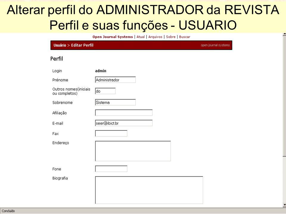 Alterar perfil do ADMINISTRADOR da REVISTA Perfil e suas funções - USUARIO
