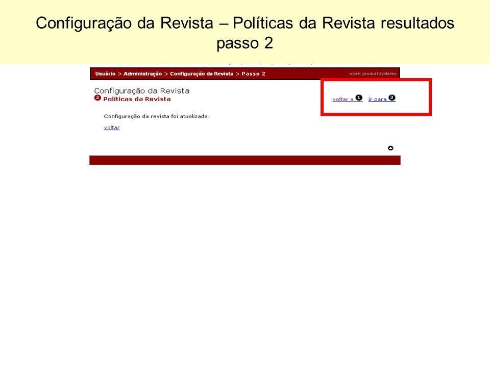 Configuração da Revista – Políticas da Revista resultados passo 2