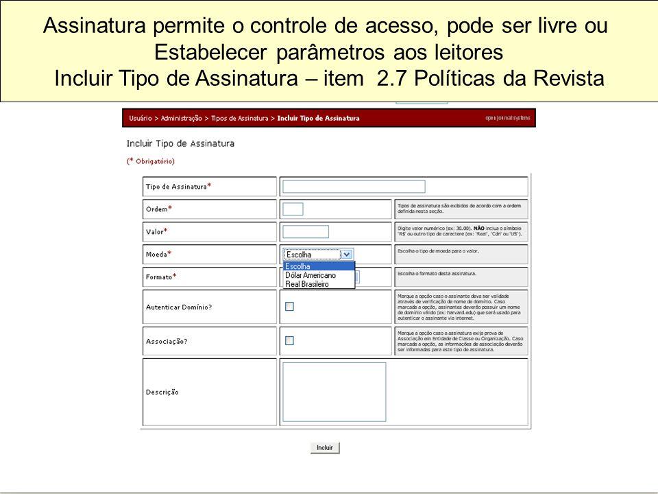 Assinatura permite o controle de acesso, pode ser livre ou