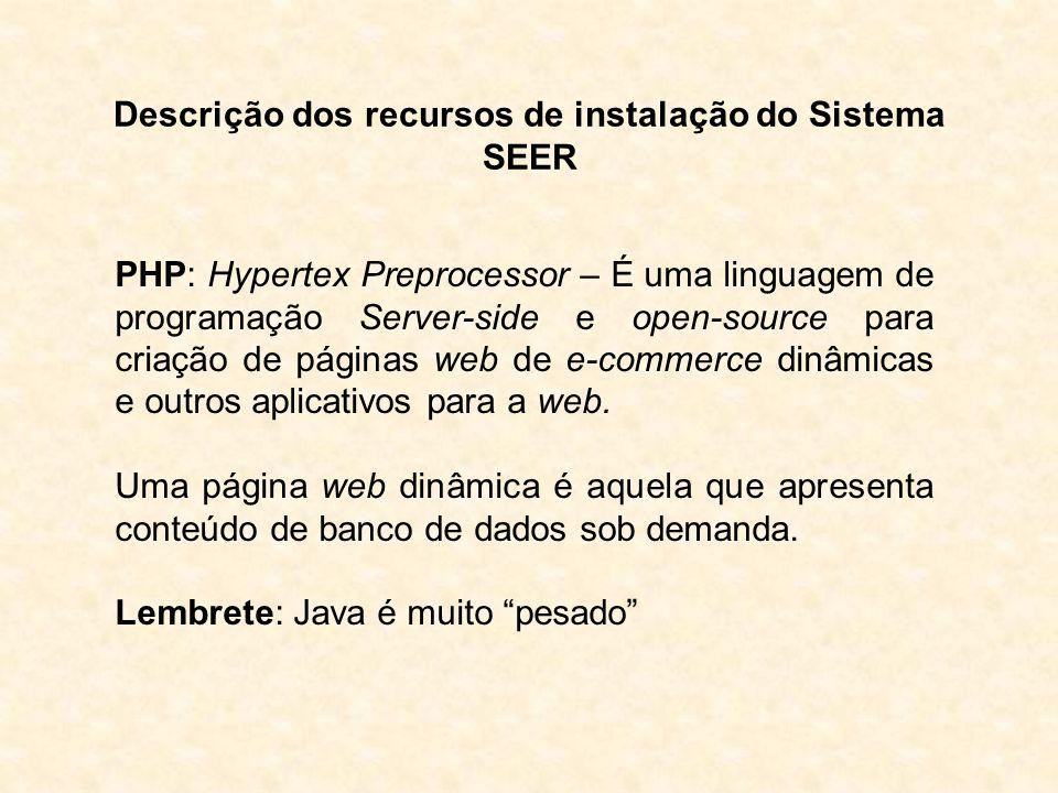Descrição dos recursos de instalação do Sistema SEER
