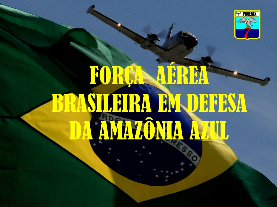 FORÇA AÉREA BRASILEIRA EM DEFESA DA AMAZÔNIA AZUL