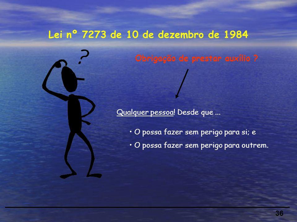 Lei nº 7273 de 10 de dezembro de 1984 Obrigação de prestar auxílio