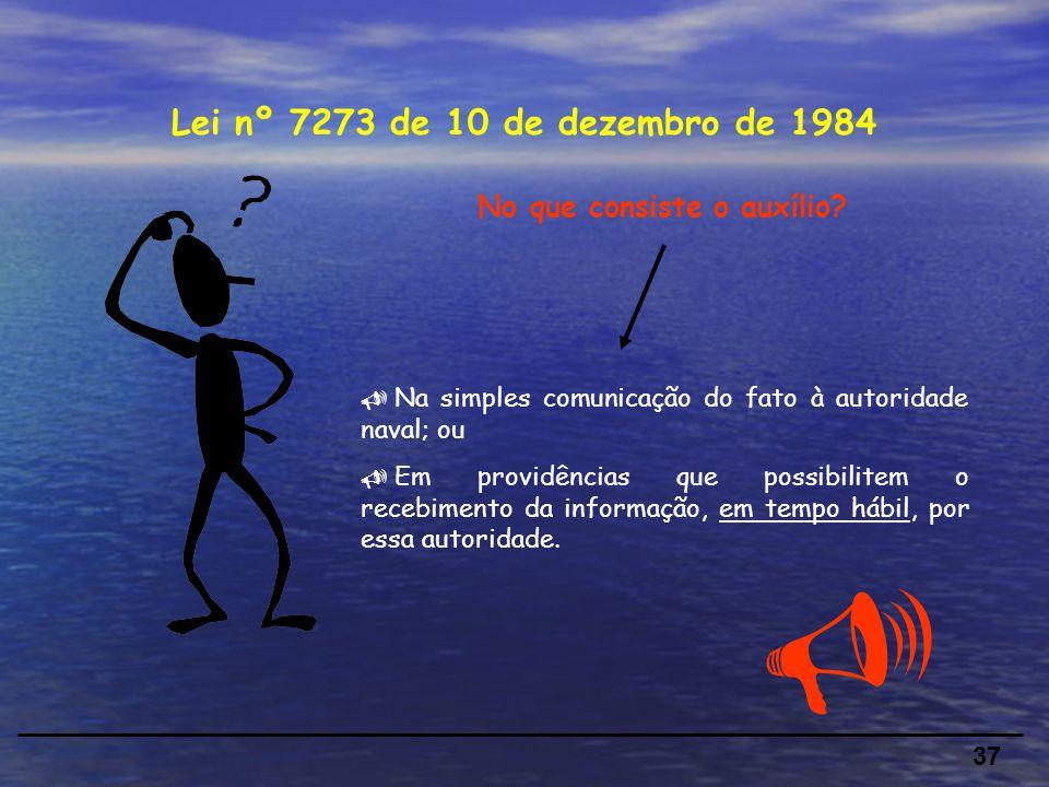  Lei nº 7273 de 10 de dezembro de 1984 No que consiste o auxílio