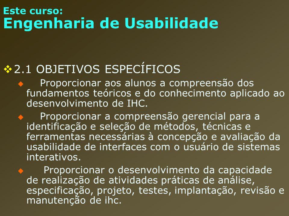 Este curso: Engenharia de Usabilidade