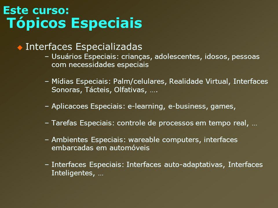 Este curso: Tópicos Especiais