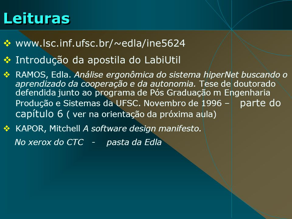 Leituras www.lsc.inf.ufsc.br/~edla/ine5624