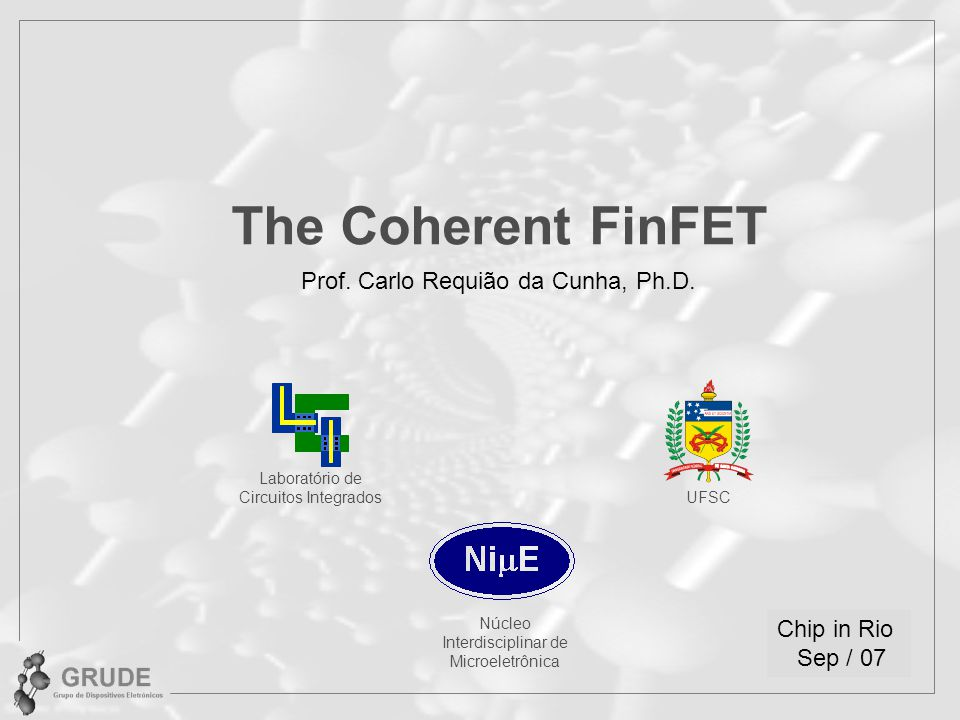 The Coherent FinFET Prof. Carlo Requião da Cunha, Ph.D.