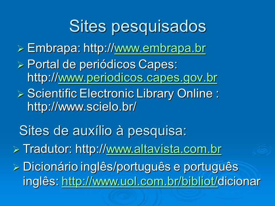 Sites pesquisados Sites de auxílio à pesquisa: