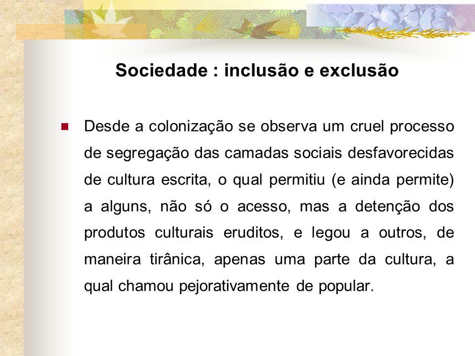 Sociedade : inclusão e exclusão