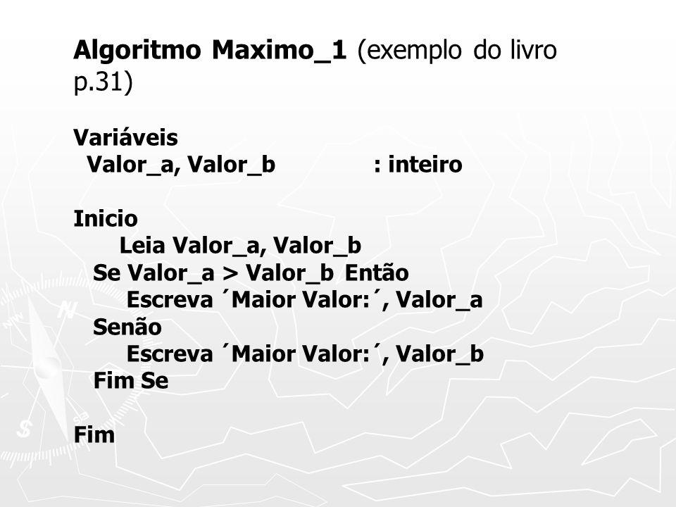 Algoritmo Maximo_1 (exemplo do livro p.31)