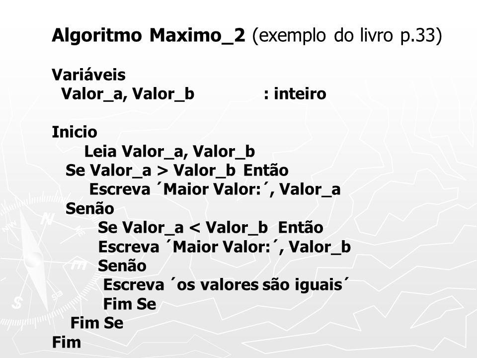 Algoritmo Maximo_2 (exemplo do livro p.33)