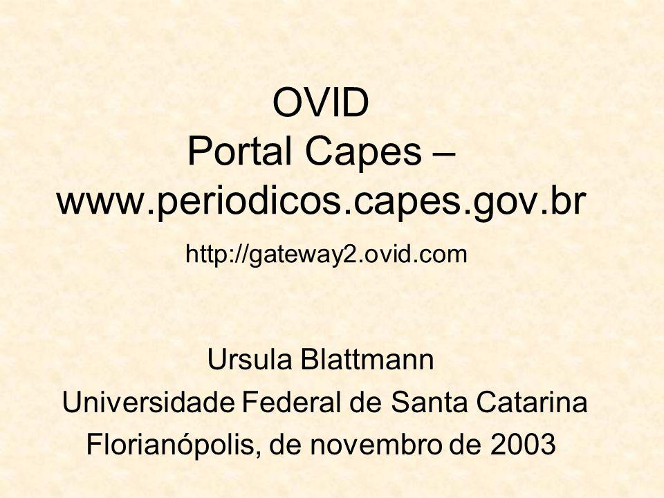 OVID Portal Capes – www. periodicos. capes. gov. br http://gateway2