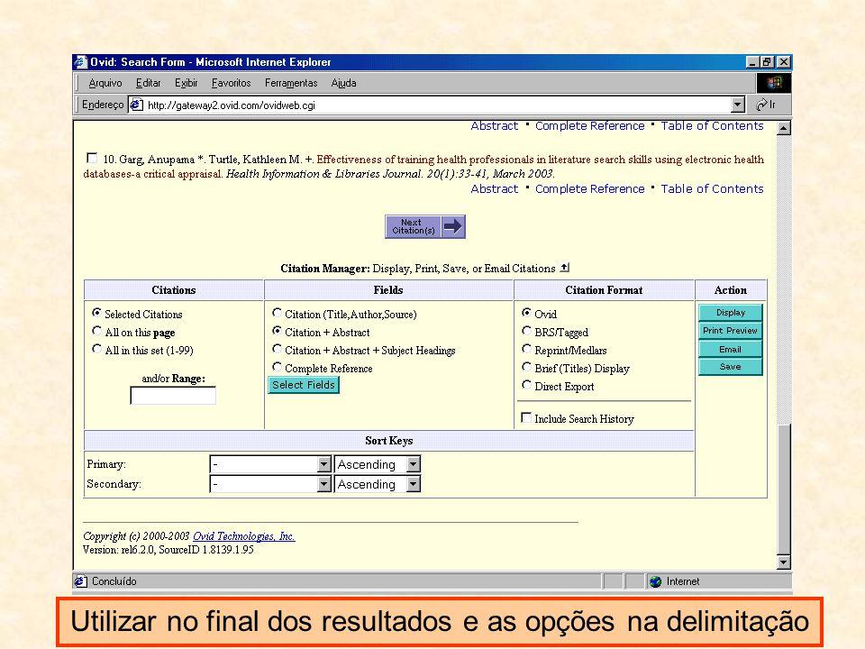 Utilizar no final dos resultados e as opções na delimitação