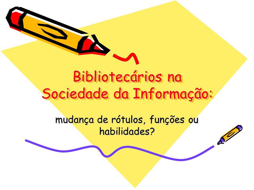 Bibliotecários na Sociedade da Informação: