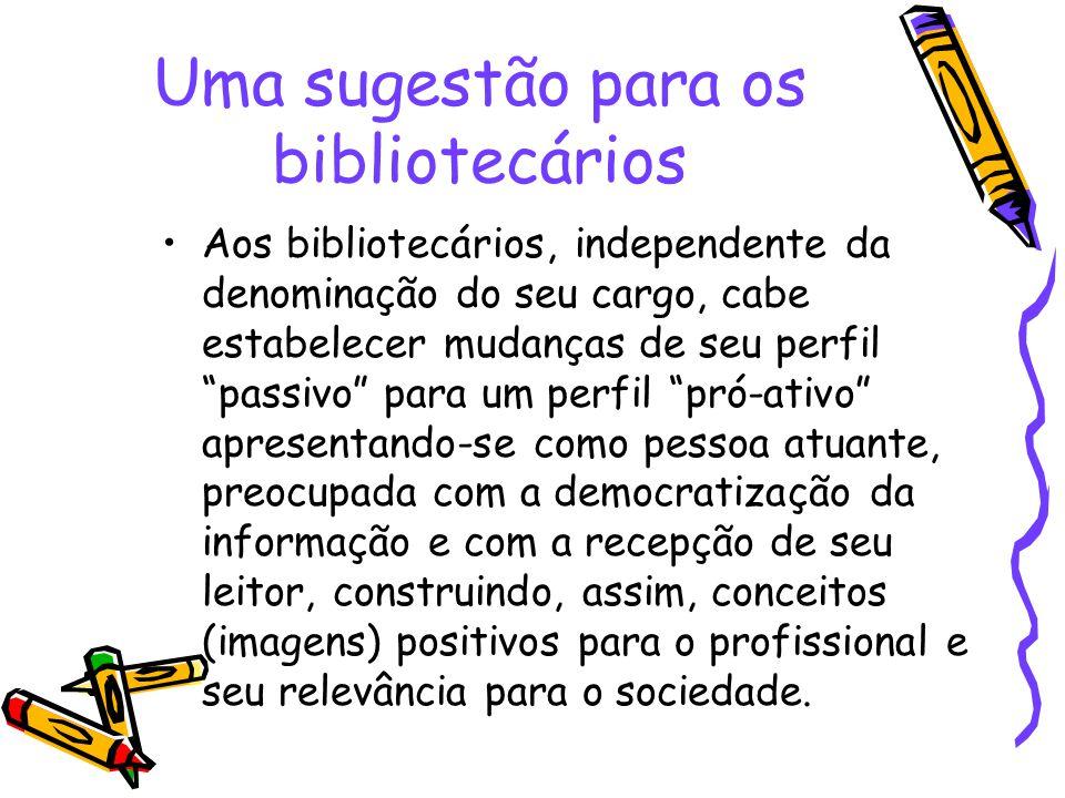 Uma sugestão para os bibliotecários