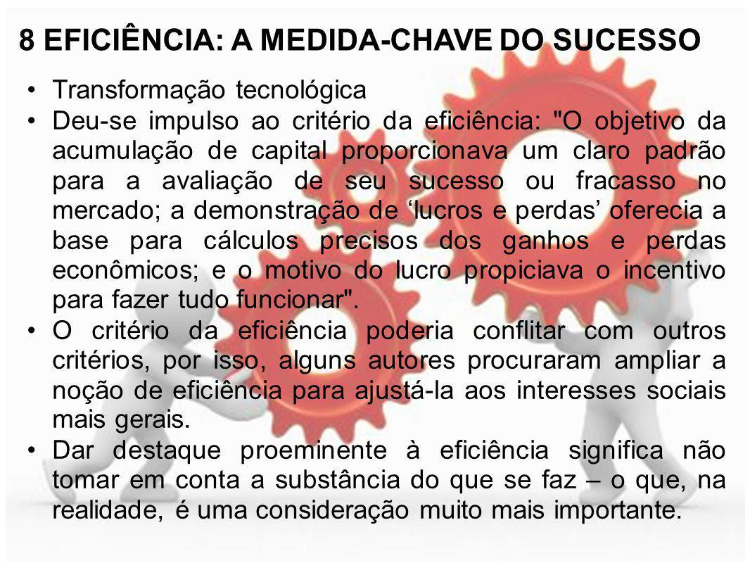 8 EFICIÊNCIA: A MEDIDA-CHAVE DO SUCESSO