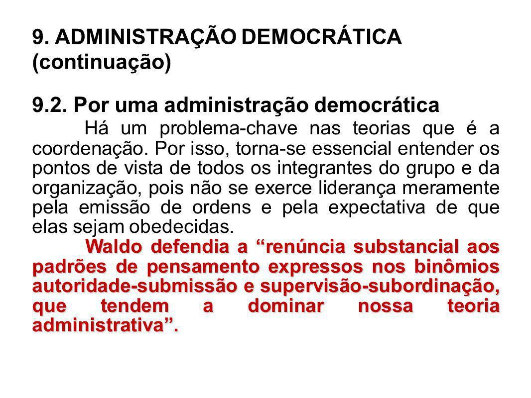 9. ADMINISTRAÇÃO DEMOCRÁTICA (continuação)