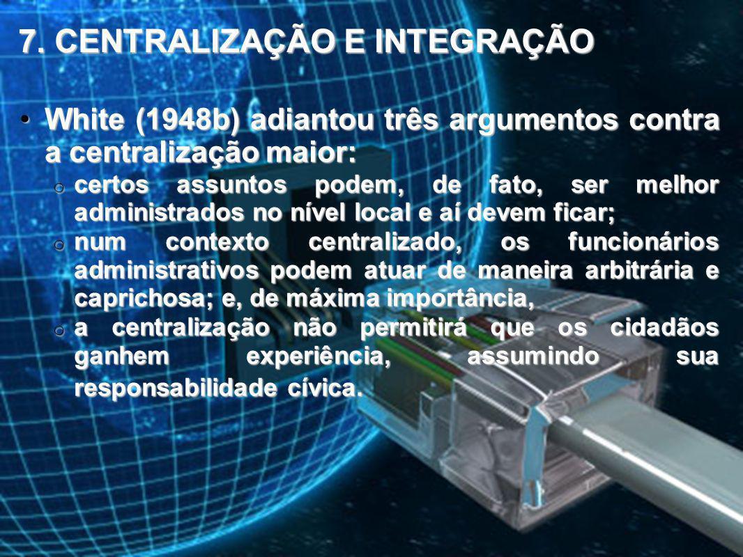 7. CENTRALIZAÇÃO E INTEGRAÇÃO