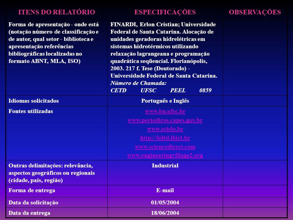 ITENS DO RELATÓRIO ESPECIFICAÇÕES OBSERVAÇÕES