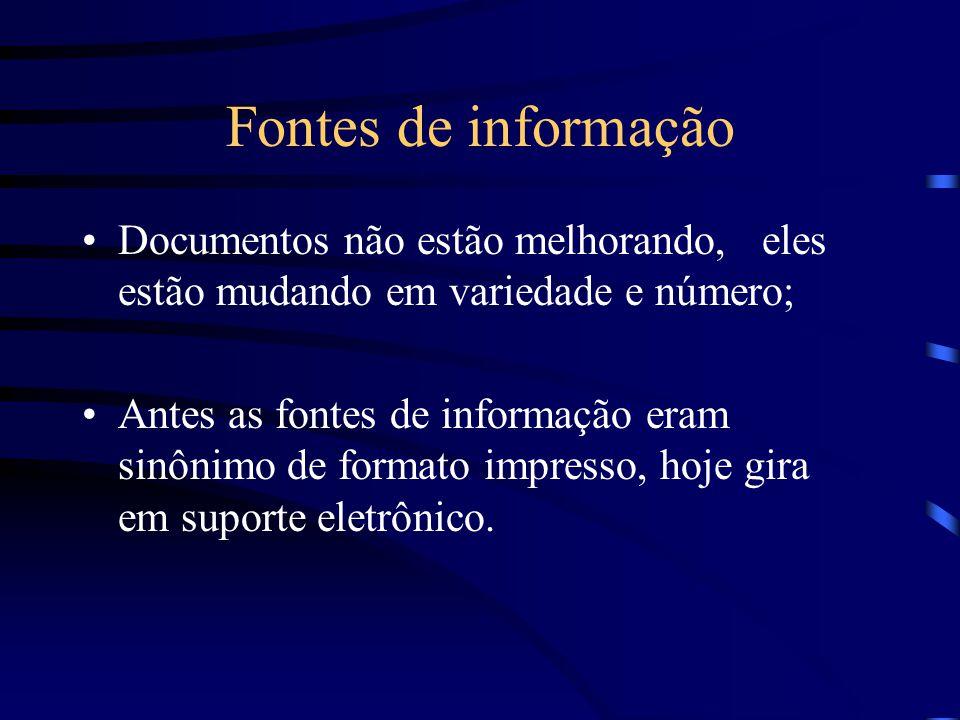 Fontes de informação Documentos não estão melhorando, eles estão mudando em variedade e número;