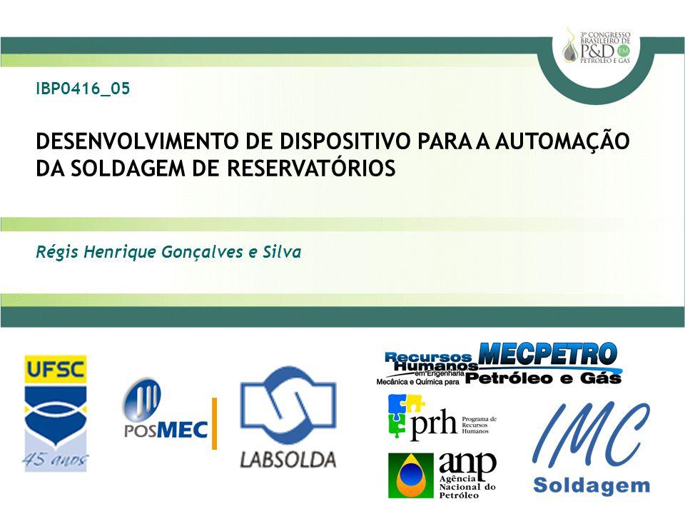 IBP0416_05 DESENVOLVIMENTO DE DISPOSITIVO PARA A AUTOMAÇÃO DA SOLDAGEM DE RESERVATÓRIOS.