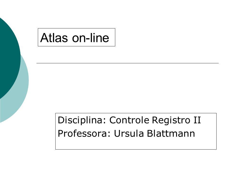 Disciplina: Controle Registro II Professora: Ursula Blattmann