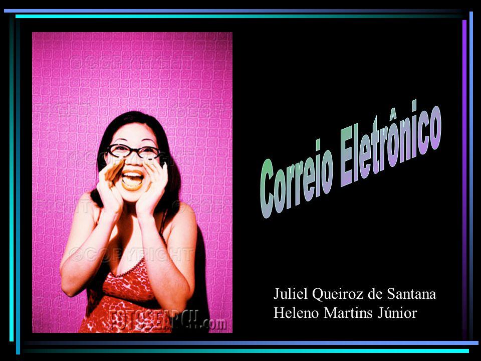 Correio Eletrônico Juliel Queiroz de Santana Heleno Martins Júnior