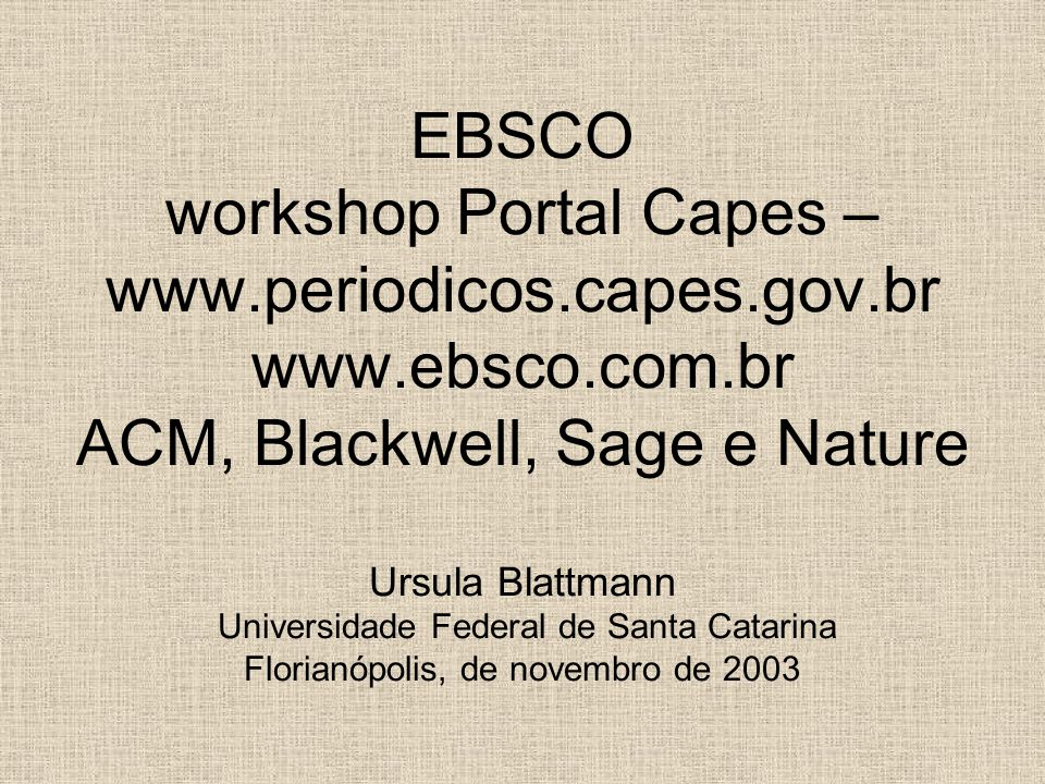 EBSCO workshop Portal Capes – www. periodicos. capes. gov. br www