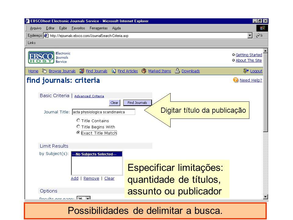 Especificar limitações: quantidade de títulos, assunto ou publicador