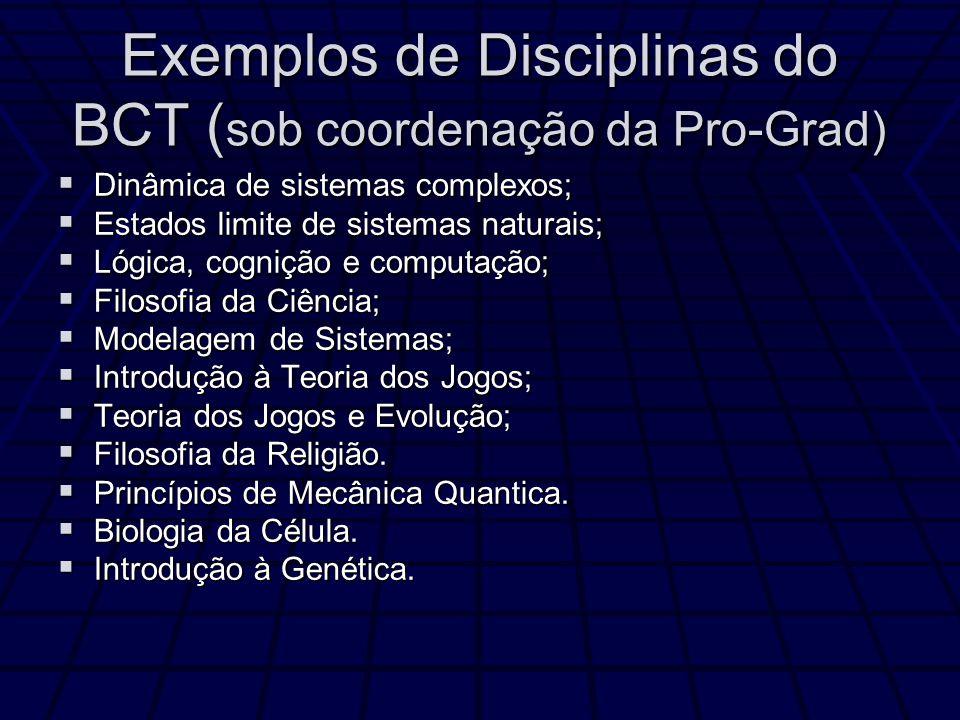 Exemplos de Disciplinas do BCT (sob coordenação da Pro-Grad)