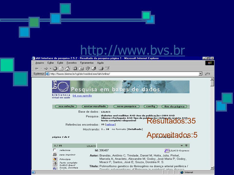 http://www.bvs.br Resultados:35 Aproveitados:5