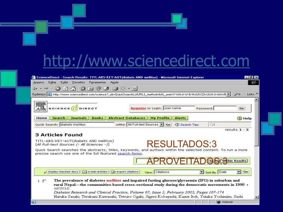 http://www.sciencedirect.com RESULTADOS:3 APROVEITADOS:3