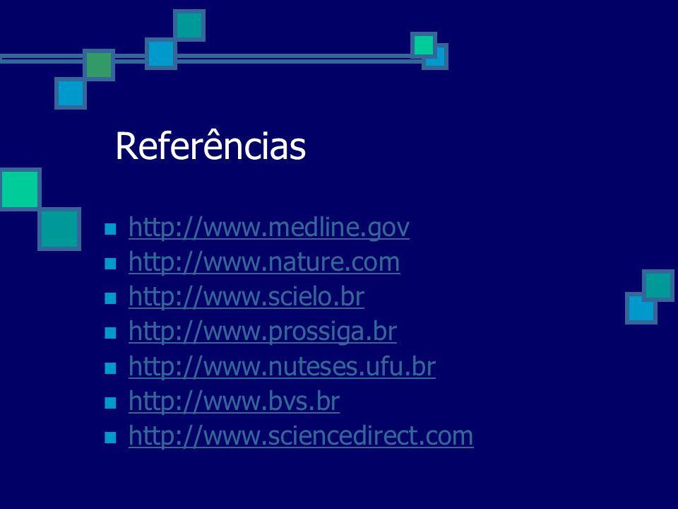 Referências http://www.medline.gov http://www.nature.com