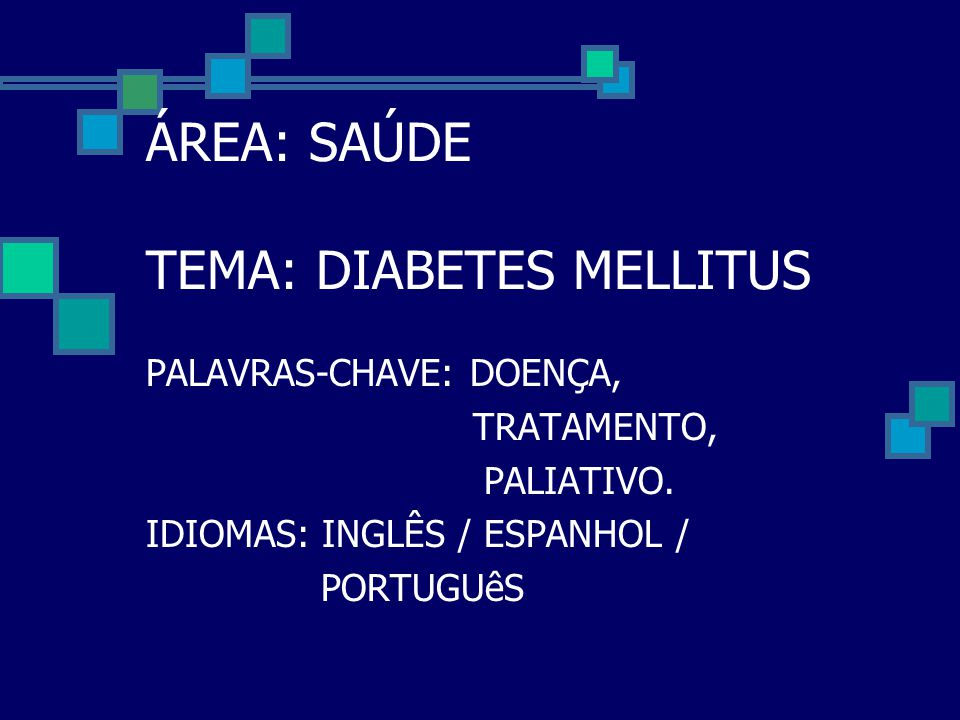 ÁREA: SAÚDE TEMA: DIABETES MELLITUS
