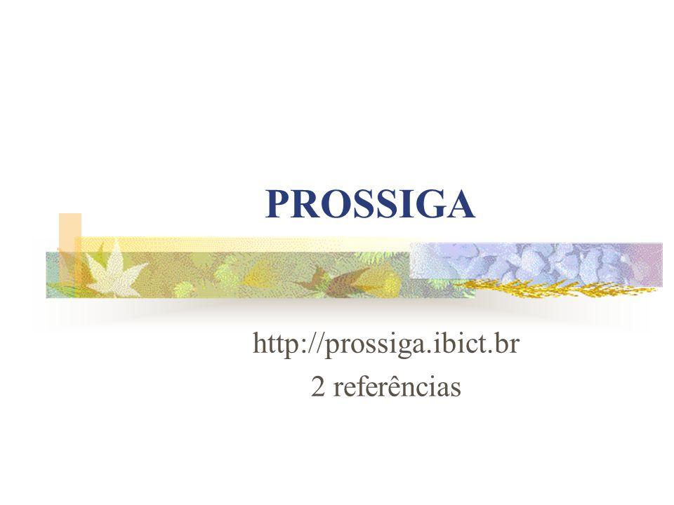 http://prossiga.ibict.br 2 referências