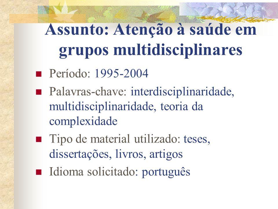 Assunto: Atenção à saúde em grupos multidisciplinares