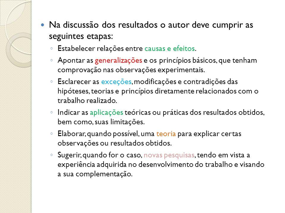 Na discussão dos resultados o autor deve cumprir as seguintes etapas: