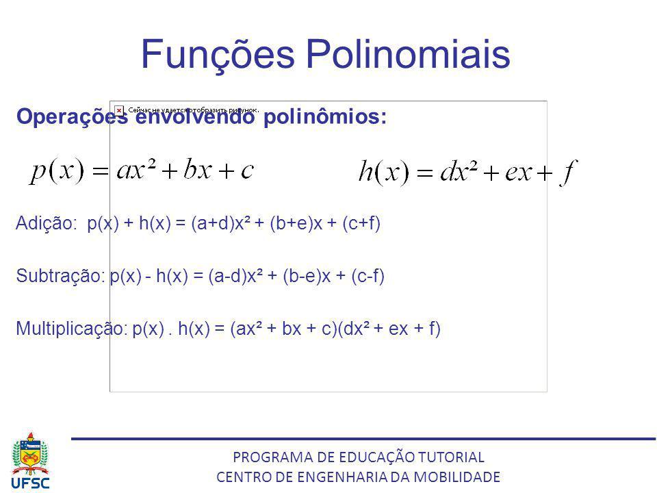 Funções Polinomiais Operações envolvendo polinômios: